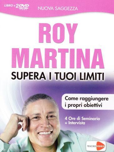 Supera i tuoi limiti. 2 DVD. Con libro - Roy Martina |
