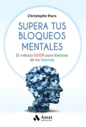 Supera tus bloqueos mentales. Ebook.