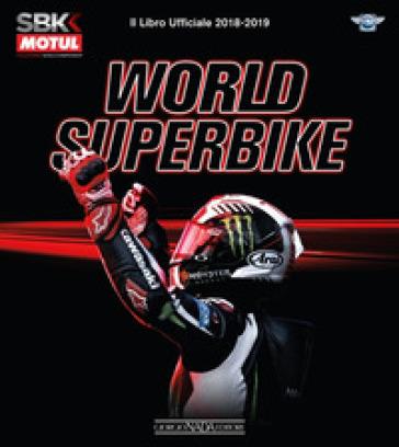 Superbike 2018-2019. Il libro ufficiale. Ediz. illustrata - Michael Hill |