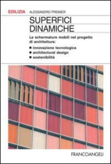 Superfici dinamiche. Le schermature mobili nel progetto di architettura - Alessandro Premier   Thecosgala.com