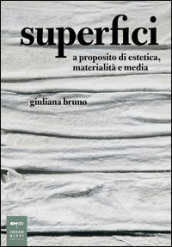 Superfici. A proposito di estetica, materialità e media