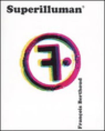 Superilluman. Ediz. multilingue - François Berthoud  