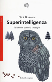 Superintelligenza. Tendenze, pericoli, strategie