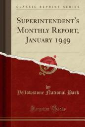 Superintendent s Monthly Report, January 1949 (Classic Reprint)