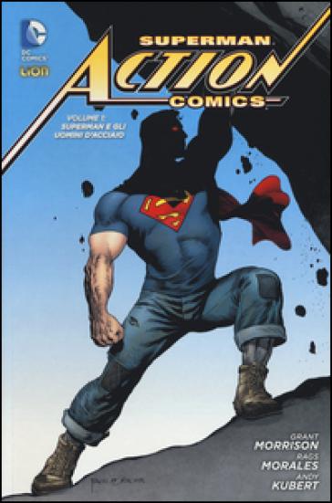 Superman. Action comics. 1: Superman e gli uomini d'acciaio - Grant Morrison | Rochesterscifianimecon.com