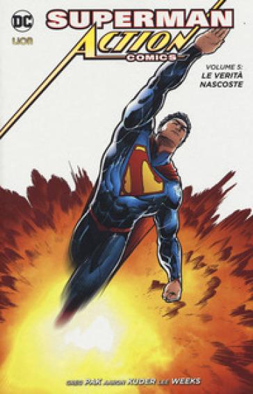 Superman. Action comics  . 5: Le verità nascoste - Greg Pak  