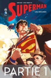Superman - Les origines - Partie 1