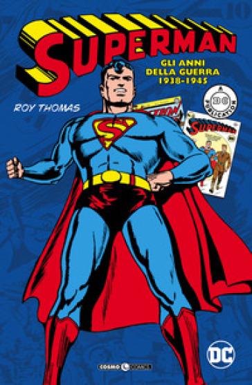 Superman: gli anni della guerra 1938-1945 - G. Villa  