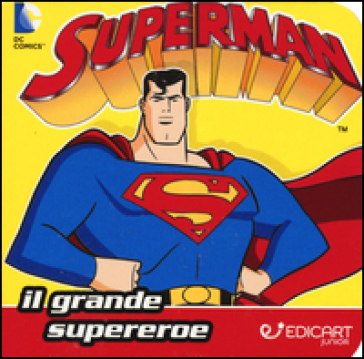 Superman. Il grande supereroe. Quadrottino