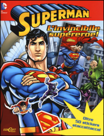 Superman l'invincibile supereroe. Con adesivi