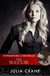 Supernatural Chronicles: The Succubi