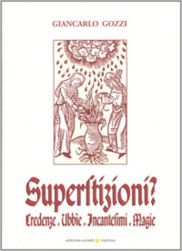 Superstizioni? Credenze, ubbie, incantesimi, magie - Giancarlo Gozzi | Jonathanterrington.com