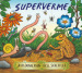 Superverme. Ediz. illustrata