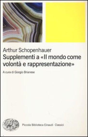 Supplementi a «Il mondo come volontà e rappresentazione». 2. - Arthur Schopenhauer | Rochesterscifianimecon.com