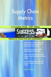 Supply Chain Metrics A Complete Guide - 2021 Edition