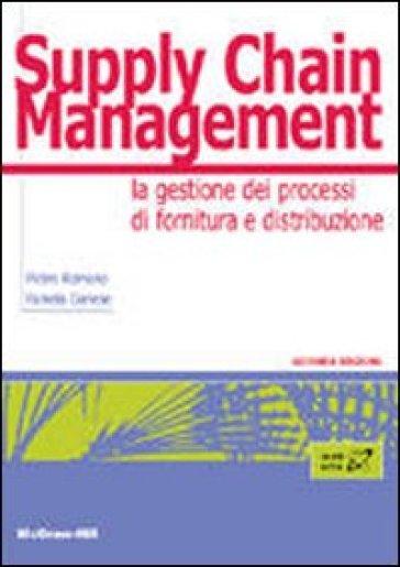 Supply chain management. La gestione di processi di fornitura e distribuzione - Pietro Romano | Thecosgala.com