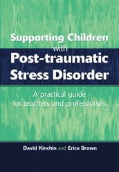 Supporting Children with Post Tramautic Stress Disorder