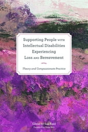 Supporting People with Intellectual Disabilities Experiencing Loss and Bereavement