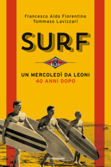 Surf. Un mercoledì da leoni 40 anni dopo - Francesco Aldo Fiorentino |