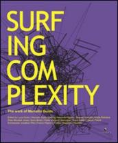 Surfing complexity. The work of Marcello Guido. Ediz. italiana e inglese