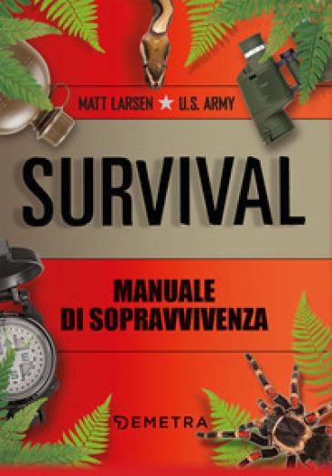 Survival. Manuale di sopravvivenza - Matt Larsen  