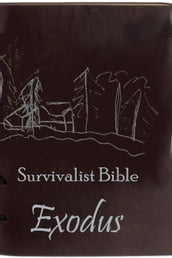 Survivalist Bible: Exodus