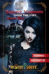 Survive Vampires - Choose Your Story