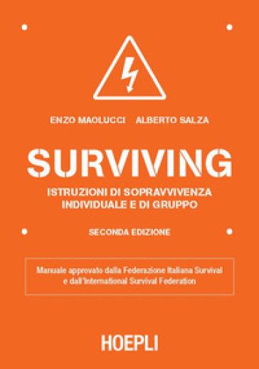 Surviving. Istruzioni di sopravvivenza individuale e di gruppo - Enzo Maolucci   Jonathanterrington.com