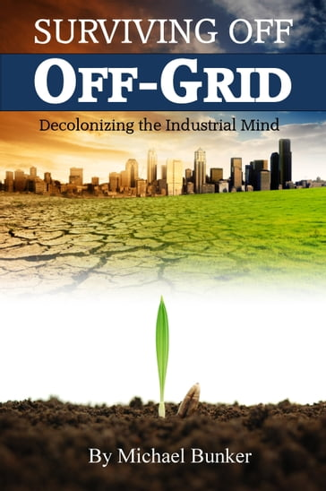 Surviving Off Off-Grid