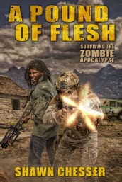 Surviving the Zombie Apocalypse: A Pound of Flesh