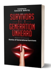 Survivors of a Generation Unheard