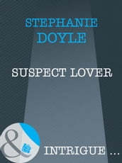 Suspect Lover (Mills & Boon Intrigue)