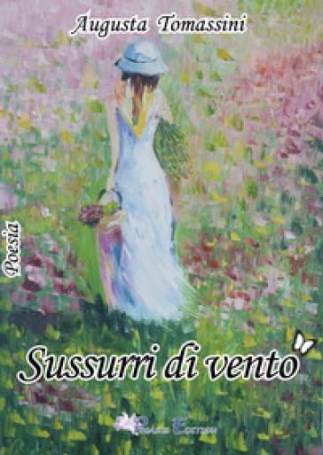 Sussurri di vento - Augusta Tomassini  