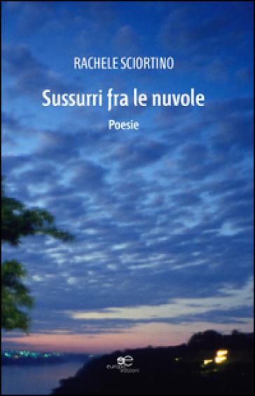 Sussurri fra le nuvole - Rachele Sciortino |
