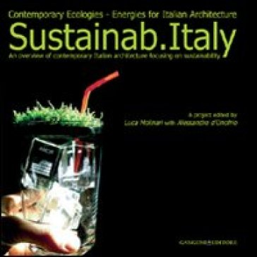 Sustainab Italy. Contemporary ecologies, energies for italian architecture