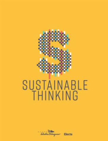 Sustainable thinking. Catalogo della mostra (Firenze, 12 aprile 2019-8 marzo 2020)