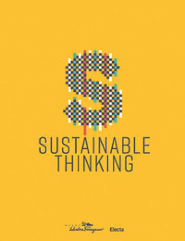 Sustainable thinking. Catalogo della mostra (Firenze, 12 aprile 2019-8 marzo 2020). Ediz. inglese