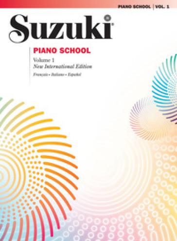 Suzuki piano school. Ediz. italiana, francese e spagnola. 1. - Shinichi Suzuki | Ericsfund.org
