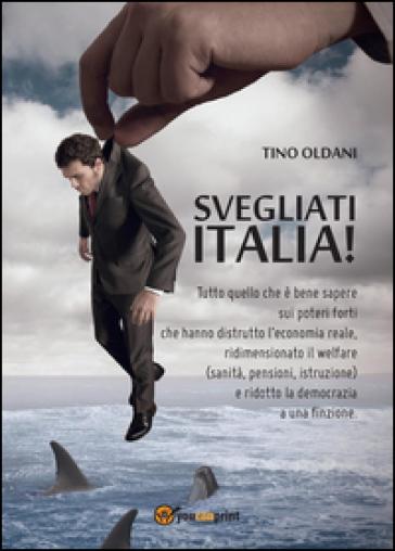 Svegliati Italia! - Tino Oldani | Kritjur.org
