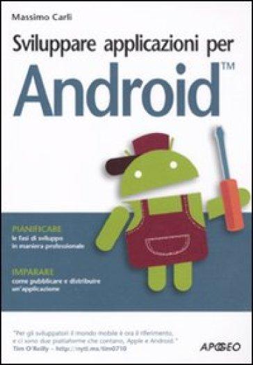 Sviluppare applicazioni per Android - Massimo Carli | Thecosgala.com