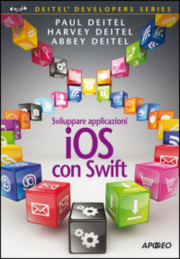 Sviluppare applicazioni iOS con Swift - Paul J. Deitel | Ericsfund.org