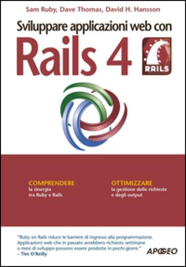 Sviluppare applicazioni web con Rails 4 - Sam Ruby |