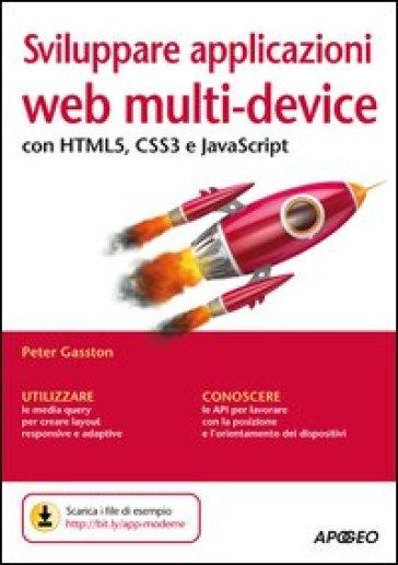 Sviluppare applicazioni web multi-device con HTML5, CSS3 e JavaScript - Peter Gasston | Ericsfund.org