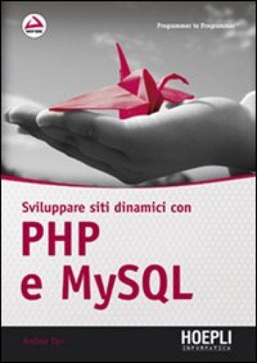 Sviluppare siti dinamici con PHP e MySQL - Andrea Tarr   Thecosgala.com