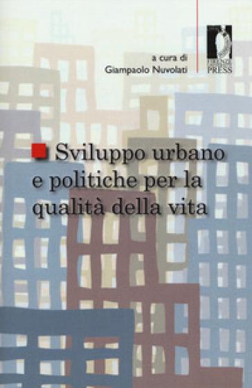 Sviluppo urbano e politiche per la qualità della vita - G. Nuvolati |