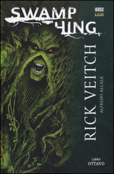 Swamp Thing. 8. - Rick Veitch | Ericsfund.org