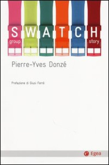 Swatch group story - Pierre-Yves Donzé |