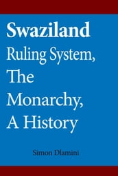 Swaziland Ruling System, The Monarchy, A History