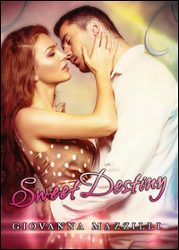 Sweet destiny - Giovanna Mazzilli | Kritjur.org