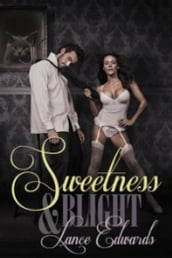 Sweetness & Blight